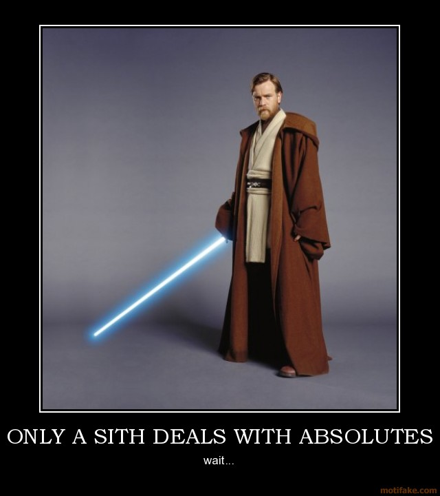 only-a-sith-deals-with-absolutes-motifakes-demotivational-poster-1225143426